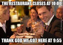 Restaurant Memes - hilarious memes that perfectly describe working in a restaurant