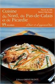 cuisine du nord de la cuisine du nord du pas de calais et de la picardie amazon co uk
