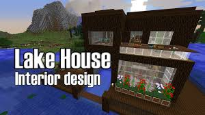 minecraft lake house interior design youtube