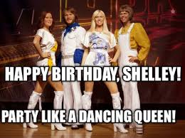 Queen Meme Generator - meme creator happy birthday shelley party like a dancing queen