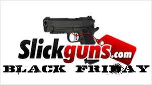 best black friday firearm deals black friday 2011 ads are posted on slickguns com slickguns