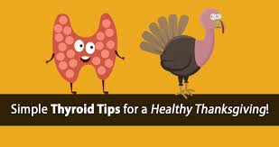 healthy thanksgiving tips 4 thyroid tips for turkey day