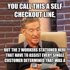 Self Checkout Meme - livememe com maury determined that was a lie