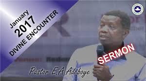 pastor e a adeboye sermon rccg january 2017 encounter