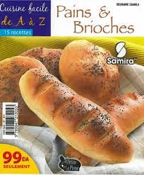 cuisines de a à z cuisine facile de a à z pains brioches 15 recettes الطبخ