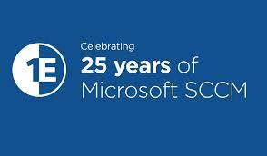 1e celebrating 25 years of microsoft sccm 1e enterprise