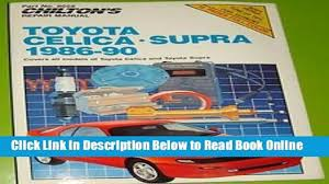 read chilton s repair manual toyota celica supra 1986 90