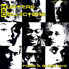 Turn A Blind Eye Hunters And Collectors U2013 Turn A Blind Eye True Believers