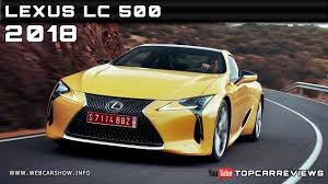 lexus lc 500 review motor trend 2018 lexus lc 500 review rendered price specs release date youtube