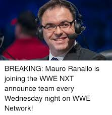 Wwe Network Meme - breaking mauro ranallo is joining the wwe nxt announce team every
