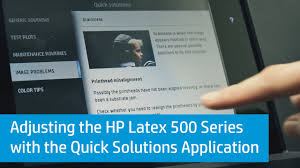 adjusting the hp latex 500 printer series with the quick solutions