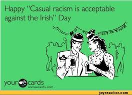 happy casual racism is acceptable against the day ecards