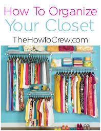 home decor how to organize your closet family food fun