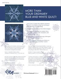 snowflake bentley book snowflakes u0026 quilts paula nadelstern 9781571201553 amazon com