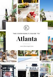 the everygirl u0027s weekend city guide to atlanta the everygirl