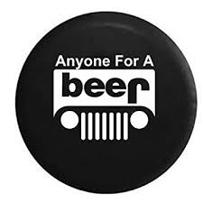 jeep beer tire cover amazon com anyone for a beer jeep off road 4x4 drinking brewing