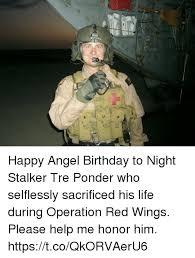 Ponder Meme - happy angel birthday to night stalker tre ponder who selflessly