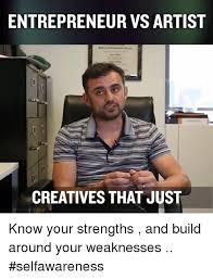 Entrepreneur Meme - entrepreneur vsartist creatives that just know your strengths and
