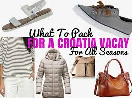2017 croatia packing list what to pack for croatia croatia