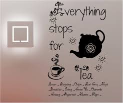 everything stops for tea wall art quote sticker vinyl kitchen cafe