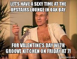 Sexy Time Meme - let s have a sexy time at the upstairs lounge in oak bay for