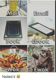 Ewok Memes - email book ebook ewok nailed it meme on me me