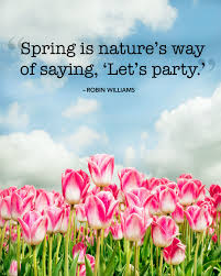 25 beautiful quotes that will give you spring fever spring