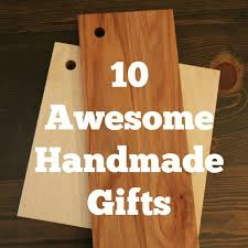 wood gifts 10 awesome handmade gifts from gifts for men to hostess gifts