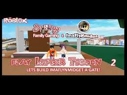 85 sfg roblox lumber tycoon 2 lets build imaflynmidget a