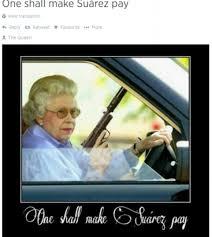 Queen Of England Meme - luis suarez memes poking fun at steven gerrard and the queen hit the