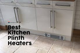 are kitchen plinth heaters any best kitchen plinth heater uk are kitchen plinth heaters