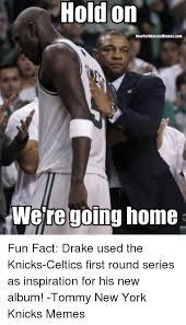 Drake New Album Meme - hold on we re going home fun fact drake used the knicks celtics