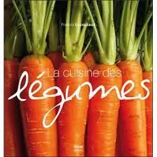 cuisine des legumes la cuisine des legumes broché francis lucquiaud achat livre