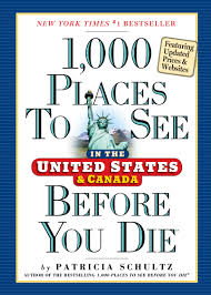 places to see in the united states 1 000 places to see in the united states and canada before you