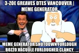 Shutdown Meme - 3 zoe greaves dtes vancouver meme generator meme generator