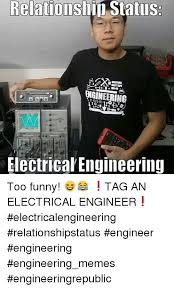 Electrical Engineering Meme - relation status io electrical engineering too funny tag an