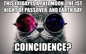 Passover Meme - this friday is a full moon the 1st night of passover and earth
