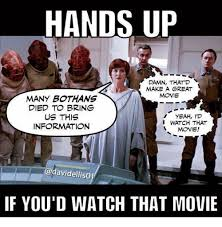 Bring It On Movie Meme - hands up damn that d make a great movie many bothans died to bring
