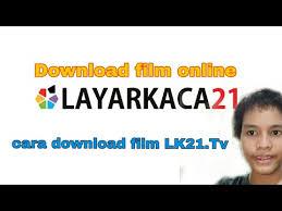 donwload film layar kaca 21 cara download layarkaca21 atau ga nama singkat yaitu lk21