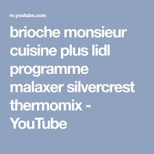 programme cuisine plus brioche monsieur cuisine plus lidl programme malaxer silvercrest