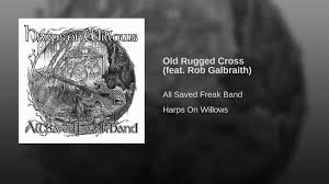 old rugged cross feat rob galbraith youtube