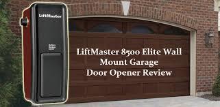 Liftmaster 8500 Garage Door Opener by Liftmaster 8500 Elite Wall Mount Garage Door Opener Review2 Jpg