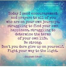 Encouragement Memes - kimberley jones kimberleyjonescom today i send encouragement and