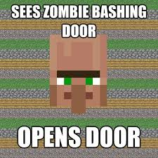 Funny Villager Memes - by now i am convinced that villagers are suicidal minecraft