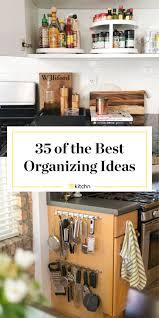 how to best organize kitchen cabinets 35 best kitchen organization ideas kitchn