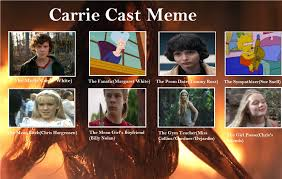 Carrie Meme - my carrie cast meme by carriejokerbates on deviantart
