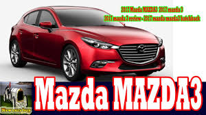 mazda new cars 2017 2017 mazda mazda3 2017 mazda 3 2017 mazda 3 review 2017