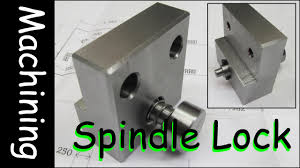 machining project spindle lock for the hitorque mini mill youtube