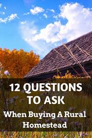 questions to ask when buying a house 95 questions you must ask before buying rural property