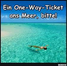 meer sprüche ein one way ticket ans meer bitte lustige bilder sprüche